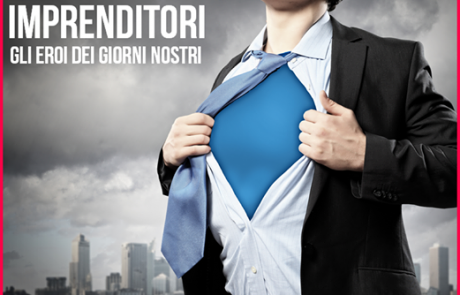 Ode agli imprenditori: i supereroi dei giorni nostri