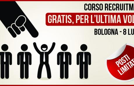 CORSO GRATUITO RECRUITMENT – 8 LUGLIO BOLOGNA