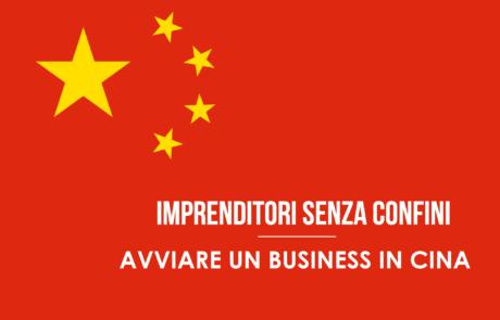IMPRENDITORI SENZA CONFINI | Avviare un business in Cina