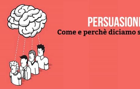 Persuasione. Come e perchè diciamo sì